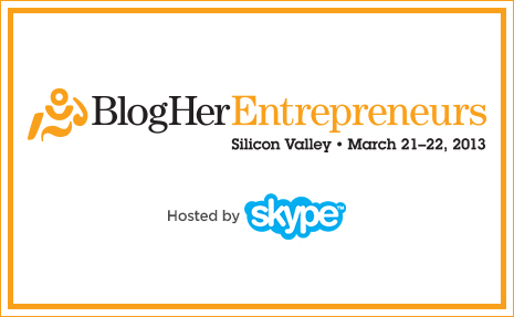 BlogHer Entrepreneurs Conference
